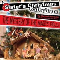 SISTER'S CHRISTMAS CATECHISM Comes to the UIS Performing Arts Center