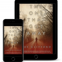 Joe Clifford Releases Psychological Thriller THE ONE THAT GOT AWAY Photo