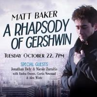 BWW Review: MATT BAKER: A RHAPSODY OF GERSHWIN at Birdland Puts a Modern Spin on Classics