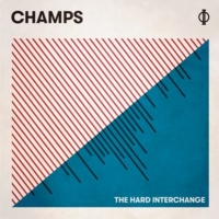 CHAMPS Return With New Album THE HARD INTERCHANGE