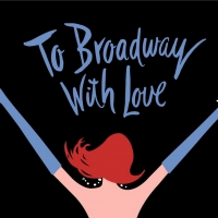 New Bedford Festival Theatre Returns With TO BROADWAY, WITH LOVE! Photo