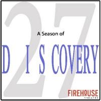 Firehouse Theatre Announces 2020-2021 A SEASON OF DISCOVERY Photo