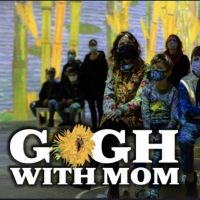 Gogh with Mom in Houston - Tickets Available! Photo