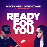 Macky Gee and David Zowie Present 'Ready For You'
