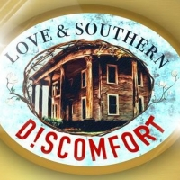 New Musical LOVE & SOUTHERN D!SCOMFORT Will Have its World Premiere Photo