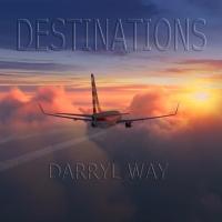 Darryl Way Announces the Release of New Solo Album DESTINATIONS