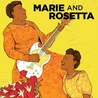MARIE AND ROSETTA Comes to Greater Boston Stage Company