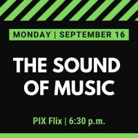 Waukesha Civic Theatre Announces PIX Flix: THE SOUND OF MUSIC