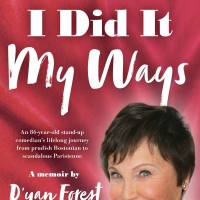 Cabaret Artist, Stand-Up Comedian D'yan Forest Releases New Autobiography I DID IT MY WAYS Photo