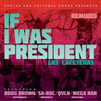 Las Cafeteras And The Center For Cultural Power Present 'If I Was President' Photo