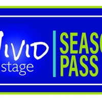 Vivid Stage Offers Season Passes For Upcoming Productions Photo
