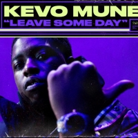 Kevo Muney Releases Live Performance of 'Leave Some Day' Photo