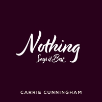 Carrie Cunningham Releases New Single 'Nothing Says It Best' Photo