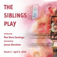 Rattlestick Playwrights Theater Will Continue 25th Anniversary Season with Ren Dara Santiago's THE SIBLINGS PLAY