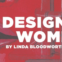 DESIGNING WOMEN Will Make Stage Premiere in Fall 2020 Photo
