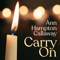 Ann Hampton Callaway Releases New Inspirational Single 'Carry On' Album