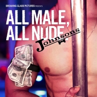 Breaking Glass Pictures and OUTshine Film Festival Present ALL MALE, ALL NUDE: JOHNSO Photo