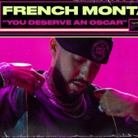 French Montana and VEVO Release Performance Video for 'YOU DESERVE AN OSCAR' Photo