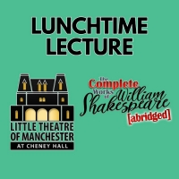 Lunchtime Lectures to Present THE COMPLETE WORKS OF WILLIAM SHAKESPEARE (abridged) Photo