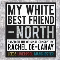 Nineteen Writers From Across The North Of England Announced For MY WHITE BEST FRIEND - NORTH