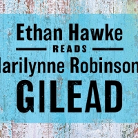 Ethan Hawke Reads Marilynne Robinson's GILEAD in Special Audio Recording Photo
