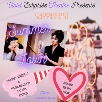 Violet Surprise Theatre Presents SapphFest: Summer Lovin' Photo