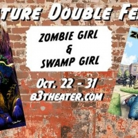 ZOMBIE GIRL and SWAMP GIRL to Open at B3 Theater Photo