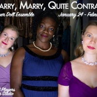 Paper Dolls And Plays & Players Present MARRY, MARRY, QUITE CONTRARY A New Play!