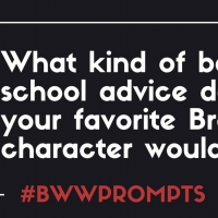 BWW Prompts: Back to School Advice From Our Readers' Favorite Characters! Photo