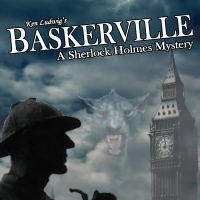 "The Game is Afoot with BASKERVILLE �"" A SHERLOCK HOLMES MYSTERY at Way Off Broadway"