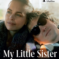 VIDEO: Watch the Trailer for MY LITTLE SISTER