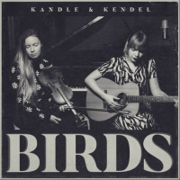 Kandle & Kendel Share Neil Young Covers On 'Birds' EP Out Now Photo