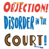 BWW Review: OBJECTION! DISORDER IN THE COURT at Limelight Performing Arts Photo