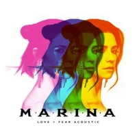 MARINA Announces Release of all-new EP LOVE + FEAR ACOUSTIC