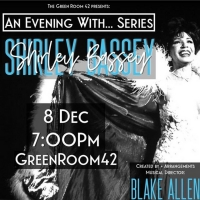 AN EVENING WITH... SERIES Returns to The Green Room 42 With a Look at Shirley Bassey's Musical Legacy and Life