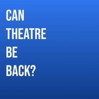 Student Blog: Can Theatre Be Back? Photo