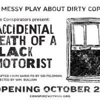 The Conspirators Present ACCIDENTAL DEATH OF A BLACK MOTORIST Photo