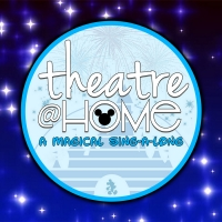 Theatre@Home Presents 'Theatre@Home: A Magical Sing-A-Long' Photo