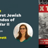 Center for Jewish History Presents Leah Garrett, Author of 'X Troop: The Secret Jewis Photo