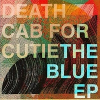 Death Cab for Cutie Releases THE BLUE EP