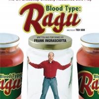Frank Ingrasciottato Present BLOOD TYPE: RAGU at Legacy Theatre Photo