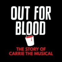 Listen to the First Two Episodes of OUT FOR BLOOD: THE STORY OF CARRIE THE MUSICAL Photo