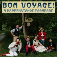Stream Happenstance Theater's BON VOYAGE: A HAPPENSTANCE ESCAPADE Through May 31, 2020