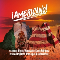 First Listen - New Album Inspired by the Broadway-Aimed Immigration Musical AMERICANO!