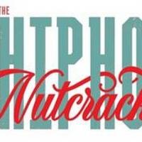 THE HIP HOP NUTCRACKER Comes to the Fox