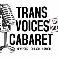 TRANS VOICES CABARET to Perform Live From Quarantine This Weekend Photo