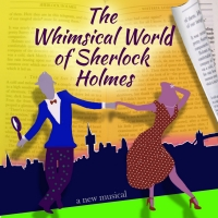 THE WHIMSICAL WORLD OF SHERLOCK HOLMES Will Premiere Off-Broadway Photo