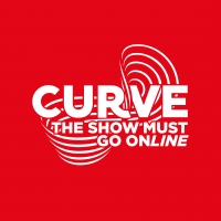 Leicester's Curve Theatre Announces Digital Programming With THE SHOW MUST GO ONLINE Photo