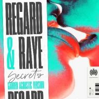Regard and RAYE Deliver 'Garden Acoustic' Version of Single 'Secrets' Photo