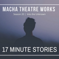 Macha Theatre Works Presents 17 MINUTE STORIES Photo